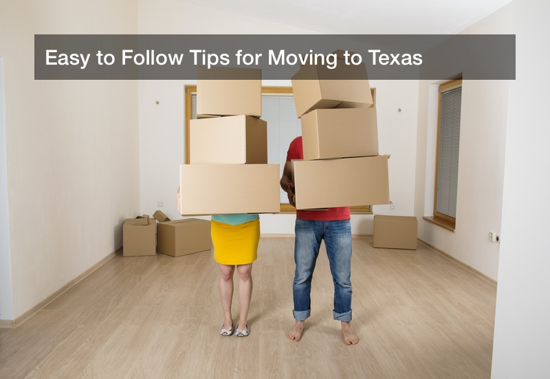 Easy to Follow Tips for Moving to Texas