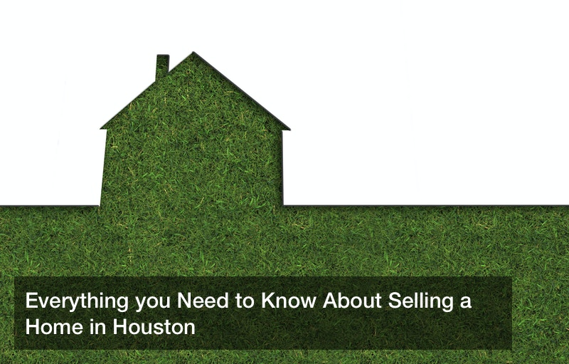Everything you Need to Know About Selling a Home in Houston